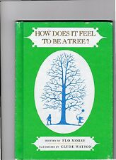 How Does It Feel to be a Tree?--Flo Morse--Clyde Watson--hc--1976