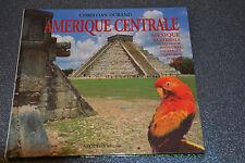 Christian Durand / AMERIQUE CENTRALE..MEXIQUE.HONDURAS.PANAMA.BELIZE .Dédicacé