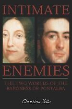 Intimate Enemies: The Two Worlds of Baroness de Pontalba