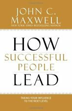 How Successful People Lead: Taking Your Influence to the Next Level /