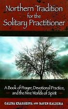 Northern Tradition for the Solitary Practitioner : A Book of Prayer,...