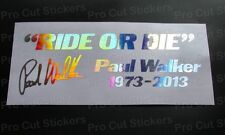 Paul Walker Ride or Die Memorial Tribute Custom Silver Hologram Chrome Sticker