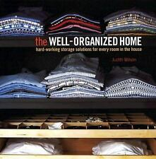 The Well-Organized Home : Hard-Working Storage Solutions for Every Room in the H
