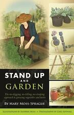 Stand up and Garden : The No-Digging, No-Tilling, No-Stopping Approach to...