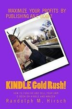 KINDLE Gold Rush! : How to Publish and SELL Your Own e-Book on Kindle and...