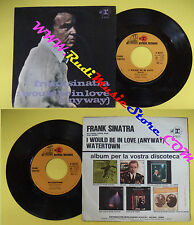 LP 45 7'' FRANK SINATRA I would be in love Watertown 1970 REPRISE no cd mc dvd