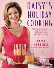 Daisy's Holiday Cooking: Delicious Latin Recipes for Effortless Entert-ExLibrary