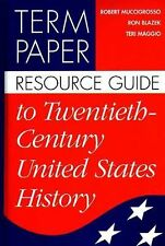 Term Paper Resource Guide to Twentieth-Century United States History (Term Paper