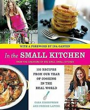 In the Small Kitchen: 100 Recipes from Our Year of Cooking in the Real World by