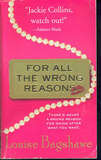For All the Wrong Reasons by Louise Bagshawe (2003, Paperback)