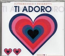 D.J. FRANCESCO FACCHINETTI LUCIANO PAVAROTTI CD SINGLE 3 TRACCE Ti adoro SIGILL
