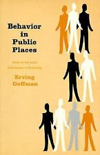 Behavior in Public Places : Notes on the Social Organization of Gatherings by...