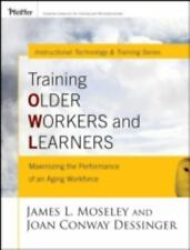 Training Older Workers and Learners: Maximizing the Workplace Performance of an