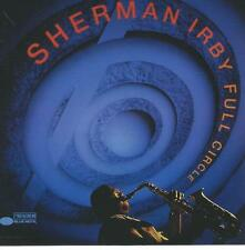 JAZZ CD - SHERMAN IRBY - FULL CIRCLE / JAMES HURT  ERIC REVIS DANA MURRAY