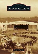 Images of Aviation: Akron Aviation by James I. Pryor II (2014, Paperback)