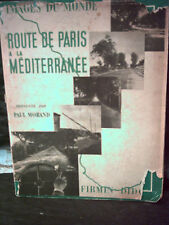 Paul Morand. ROUTE DE PARIS À LA MÉDITERRANÉE. 1931. Collection Images du Monde