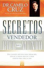 Secretos del vendedor más rico del mundo: Diez consejos prácticos para vender má