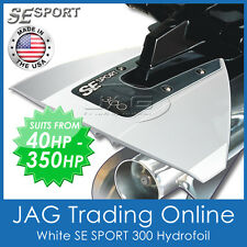 SE SPORT 300 WHITE HYDROFOIL - OUTBOARD / BOAT MOTOR STABILISER- Suits 40-350HP