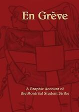 En Greve : A Graphic Account of the Montreal Student Strike by Oliver Leon,...