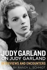 Judy Garland on Judy Garland : Interviews and Encounters (2014, Hardcover)