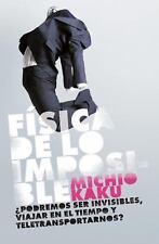 La Fisica de lo Imposible by Michio Kaku (2010, Paperback)