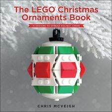 The LEGO Christmas Ornaments Book : 15 Designs to Spread Holiday Cheer by...