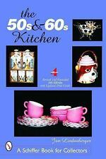 The 50s & 60s Kitchen: A Collector's Handbook and Price Guide Schiffer Book for