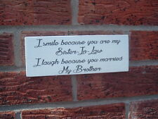 I smile because you are my sister-in-law brother fun plaque sign
