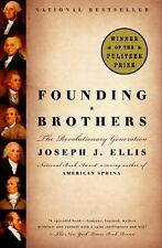 Founding Brothers : The Revolutionary Generation by Joseph J. Ellis (2002,...