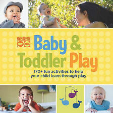 Good, Baby & Toddler Play: 170+ Fun Activities to Help Your Child Learn Through
