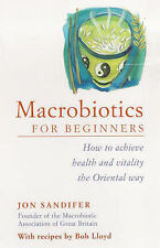 Macrobiotics for Beginners: How to Achieve Health and Vitality the Oriental Way,