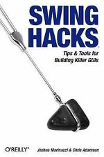 Swing Hacks : Tips and Tools for Killer GUIs by Joshua Marinacci and...