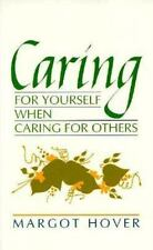Caring for Yourself When Caring for Others by Margot Hover (1993, Paperback)