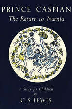 PRINCE CASPIAN THE RETURN TO NARNIA by C S LEWIS HB 2008