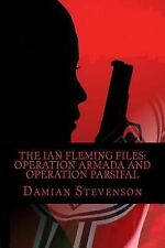 The Ian Fleming Files: Operation Armada and Operation Parsifal