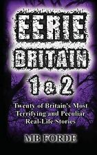 Eerie Britain 1 & 2  : Twenty of Britain's Most Terrifying and Peculiar...