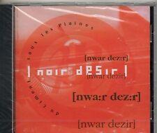 CD 14T NOIR DESIR (BERTRAND CANTAT)DU CIMENT SOUS LES PLAINES  DE 1990 NEUF