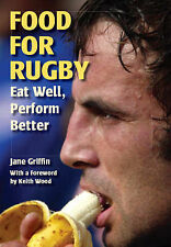 Food for Rugby: Eat Well, Perform Better by Jane Griffin (Paperback, 2008)