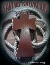 Saving Salvation : Unknotting the Journey (2014, Paperback)