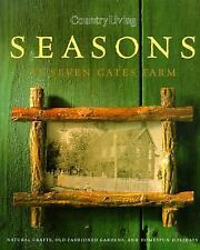 Country Living Seasons at Seven Gates Farm by , Good Book