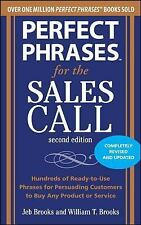Perfect Phrases: Perfect Phrases for the Sales Call by Jeb Brooks, William T....