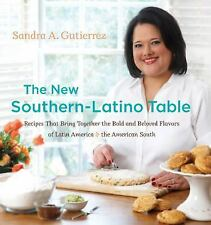 The New Southern-Latino Table: Recipes that Bring Together the Bold an-ExLibrary