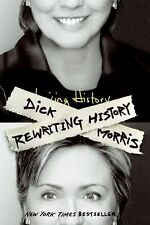 Rewriting History by Eileen McGann and Dick Morris (2005, Paperback)