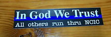 "Thin Blue Line ""In God We Trust All others run thru NCIC"" Sticker - Ships Free!"