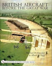 British Aircraft Before the Great War: (Schiffer Aviation History) by Mike Good