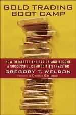 Gold Trading Boot Camp: How to Master the Basics and Become a Successful Commodi