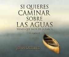 Si Quieres Caminar Sobre Las Aguas Tiene Que Salir de la Barca (If You Want...