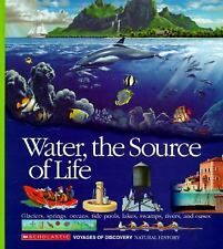 Water, the Source of Life (Voyages of Discovery) by Scholastic Books