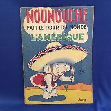 Nounouche Fait Le Tour Du Monde L'Amerique Durst 1953