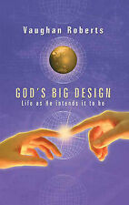 God's Big Design: Life as He Intends It to Be, Vaughan Roberts